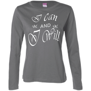 I can and I will ! Ladies Long Sleeve Cotton TShirt