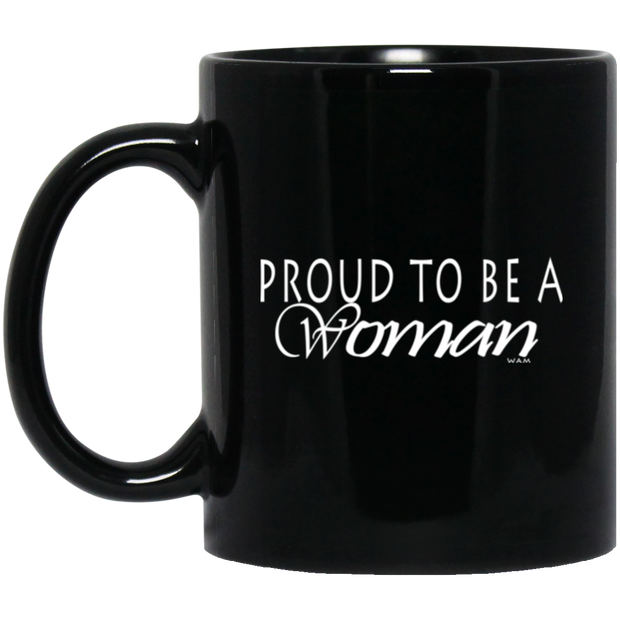 Proud to be a woman!  BM11OZ 11 oz. Black Mug