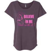 I BELIEVE IN ME! NL6760 Next Level Ladies' Triblend Dolman Sleeve