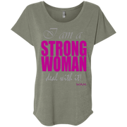 I AM A STRONG WOMAN ! NL6760 Next Level Ladies' Triblend Dolman Sleeve