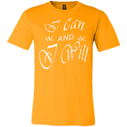 I can and I will ! Bella + Canvas Unisex Jersey Short-Sleeve T-Shirt