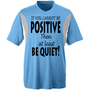 if you cannot be positive... Team 365 All Sport Jersey