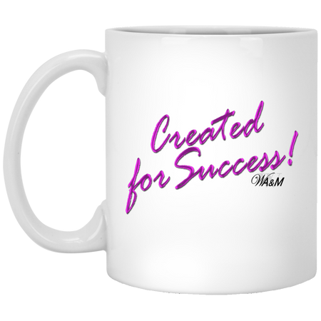 Created for success !!11 oz. Mug