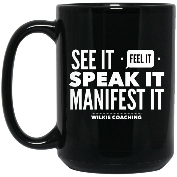 SEE IT FEEL IT SPEAK IT!  BM15OZ 15 oz. Black Mug
