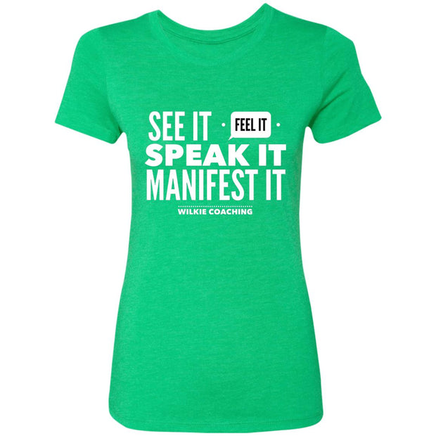 SEE IT FEEL IT SPEAK IT!  NL6710 Ladies' Triblend T-Shirt