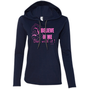 I BELIEVE IN ME! 887L Anvil Ladies' LS T-Shirt Hoodie