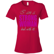 I AM A STRONG WOMAN ! 880 Anvil Ladies' Lightweight T-Shirt 4.5 oz