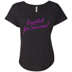 Created for success!Next Level Ladies Triblend Dolman Sleeve