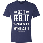 SEE IT FEEL IT SPEAK IT!  NL6010 Men's Triblend T-Shirt