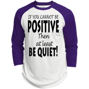if you cannot be positive... Polyester Game Baseball Jersey