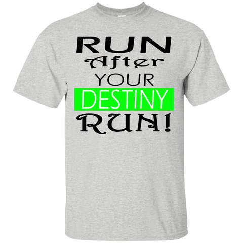 RUN AFTER YOUR DESTINY  Ultra Cotton T-Shirt