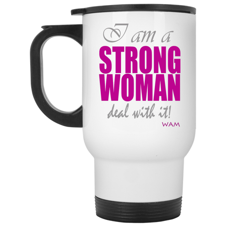 I AM A STRONG WOMAN ! XP8400W White Travel Mug