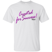 Created for success !!  Ultra Cotton T-Shirt