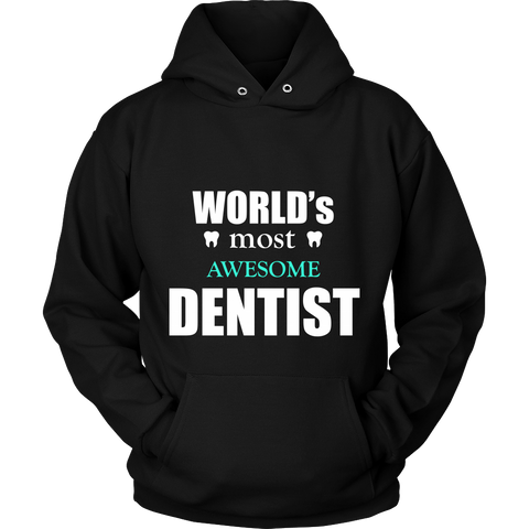 World's Most Awesome Dentist Sweatshirt Hoodie