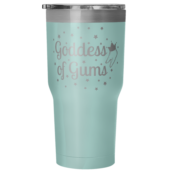 Goddess of Gums 30 oz Vacuum Sealed Tumbler