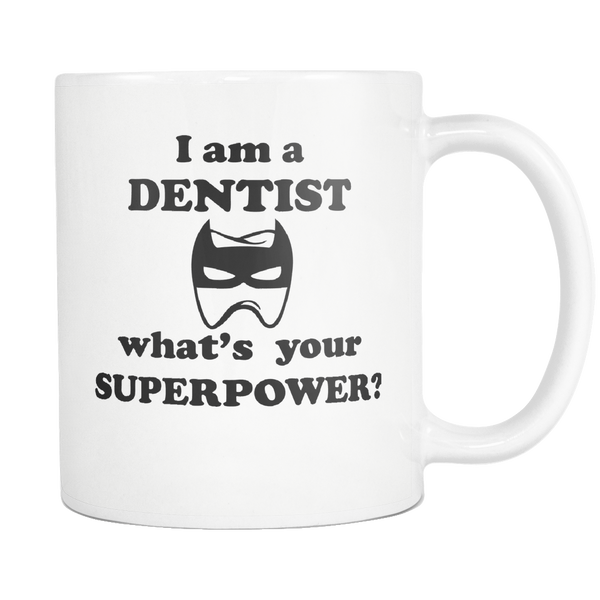 """I am a Dentist..."" Statement Mug"