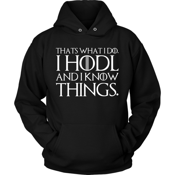 I HODL & I Know Things Unisex Hoodie - Crypto HODLer