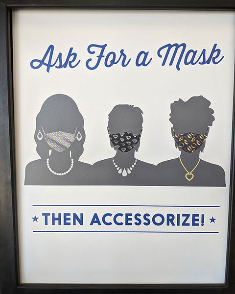 Sign that reads 'Ask For A Mask'