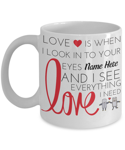 """I See Love"" White Mug (Insert Name)"