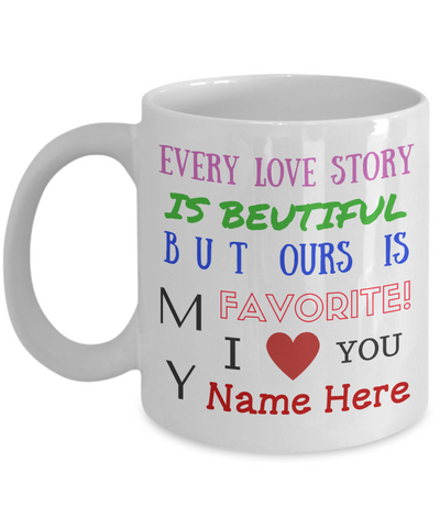 """Our Love Story"" Mug (Insert Name)"
