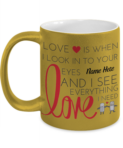 """I See Love"" Metallic Mug (Insert Name)"