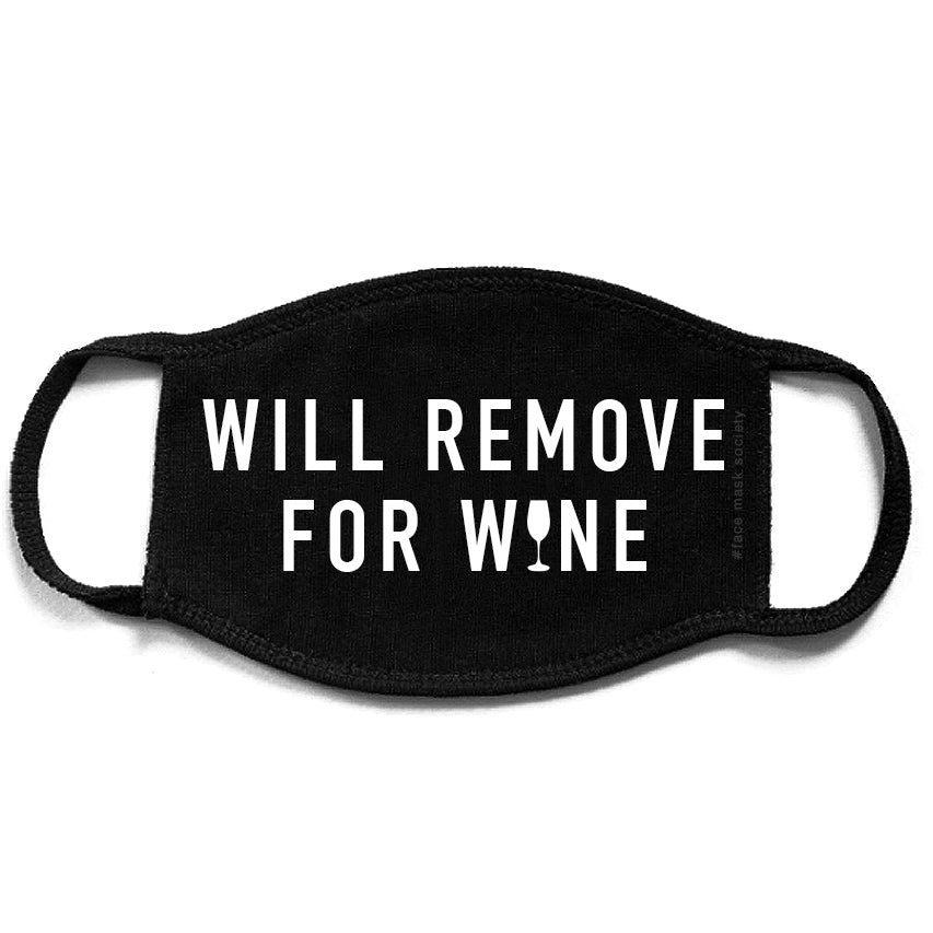 Slogan Face Mask - Will Remove For Wine