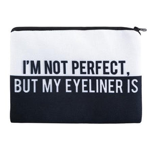 "Stashit Glam Makeup Bag - ""I'm Not Perfect But My Eyeliner Is"