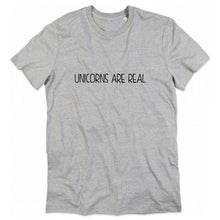 Load image into Gallery viewer, Unicorns Are Real T-Shirt