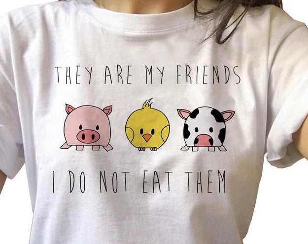 Vegan Shirt - They Are My Friends I Do Not Eat Them