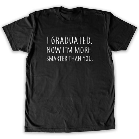 Death By Novelty - I Graduated More Smarter Men's Fashion T-Shirt