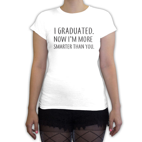 Death By Novelty - I Graduated More Smarter Women's Fashion T-Shirt