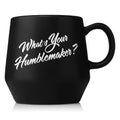 What's Your Humblemaker? - Ceramic Mug