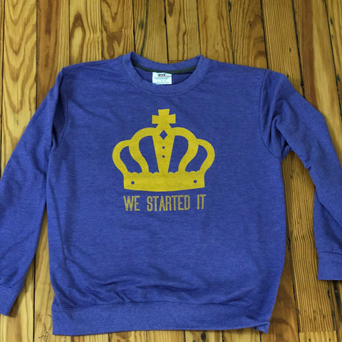 We Started It® Sweatshirt