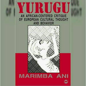 Yurugu: An African Centered Critique...