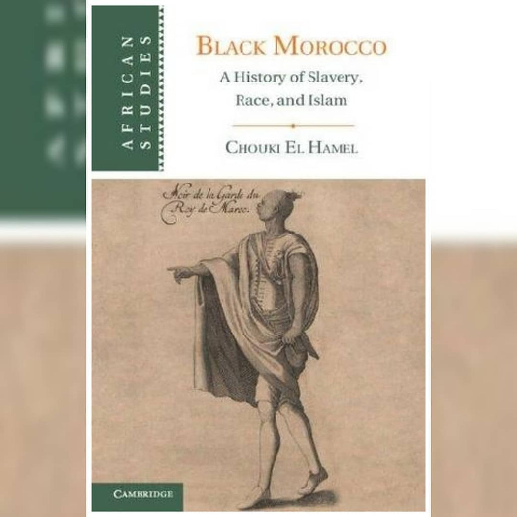 Black Morocco: A History of...