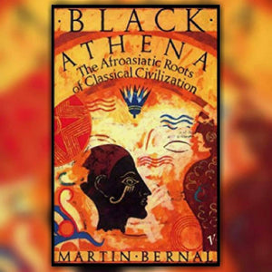 Black Athena: The Afroasiatic Roots...