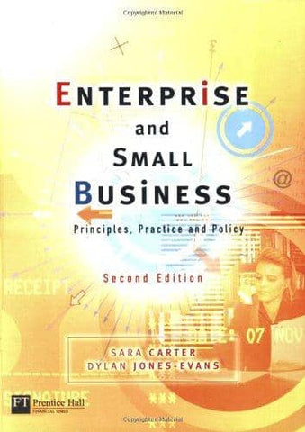 Enterprise and Small Business: Principles, Practice and Policy (E-Textbook)