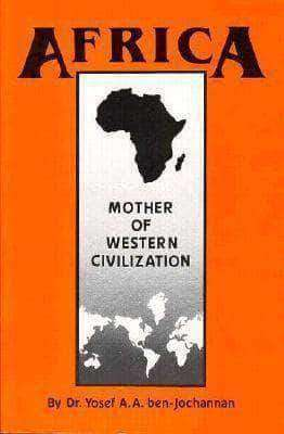 Africa: Mother of Western Civilaztion by Yosef Ben Jochannan (E-Book) African American Books at United Black Books