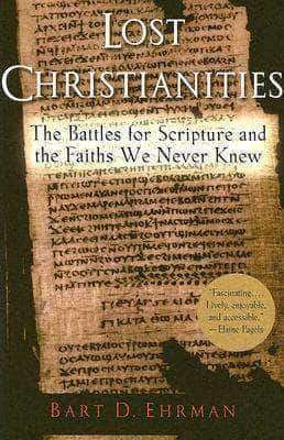 Download Lost Christianities: The Battles for Scripture and the Faiths We Never Knew (E-Book), Urban Books, Black History and more at United Black Books! www.UnitedBlackBooks.org