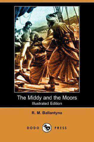 Download The Middy and The Moors by R.M. Ballantyne, Urban Books, Black History and more at United Black Books! www.UnitedBlackBooks.org