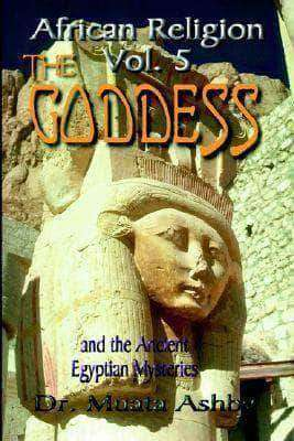 The Goddess And The Ancient Egyptian Mysteries by Muata Ashby African American Books at United Black Books
