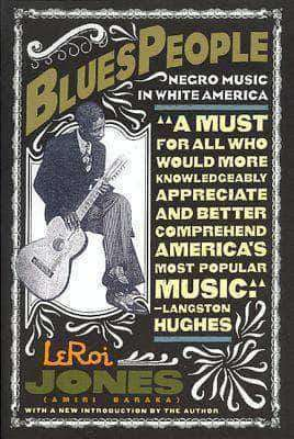 Blues People: Negro Music in White America by Amiri Baraka (E-Book)