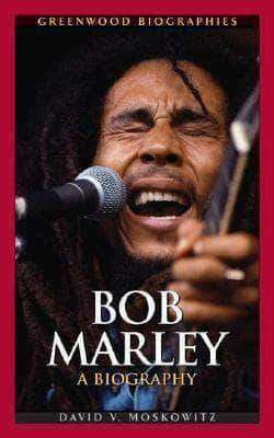 Download Bob Marley: A Biography by David V. Moskowitz (E-Book), Urban Books, Black History and more at United Black Books! www.UnitedBlackBooks.org