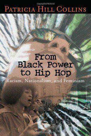 From Black Power to Hip Hop: Racism, Nationalism, and Feminism by Patricia Hill Collins (E-Book) African American Books at United Black Books