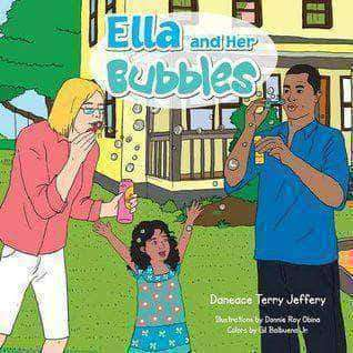 Ella and Her Bubbles by Ms. Daneace Jeffery African American Books at United Black Books