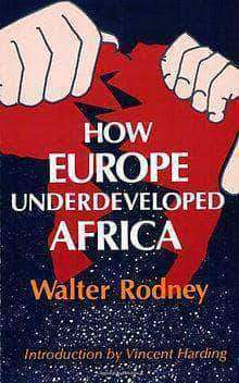 How Europe Underdeveloped Africa by Walter Rodney (E-Book) - United Black Books