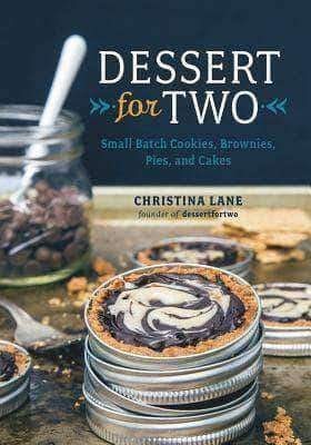 Download Dessert For Two Small Batch Cookies, Brownies, Pies, and Cakes by Christina Lane (E-Book), Urban Books, Black History and more at United Black Books! www.UnitedBlackBooks.org