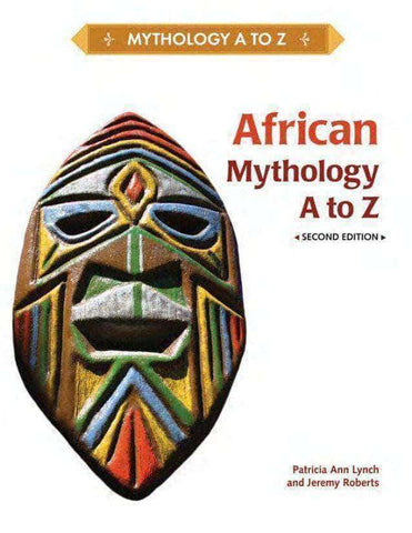 Download African Mythology A-Z By Paricia Ann Lynch (E-Book), Urban Books, Black History and more at United Black Books! www.UnitedBlackBooks.org