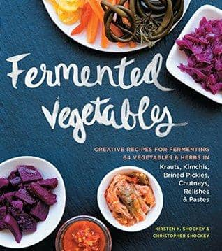 Download Fermented Vegetables - Creative Recipes for Fermenting 64 Vegetables & Herbs (E-Book), Urban Books, Black History and more at United Black Books! www.UnitedBlackBooks.org