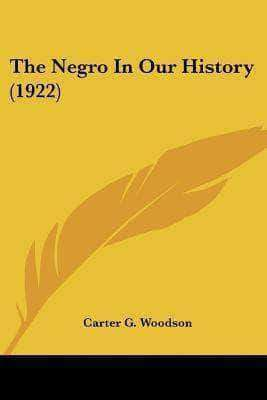 The Negro In Our History by Carter G. Woodson (E-Book) - United Black Books Black African American E-Books